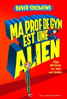 """Afficher """"Mon frère est un super-héros n° 2 Ma prof de gym est une alien"""""""