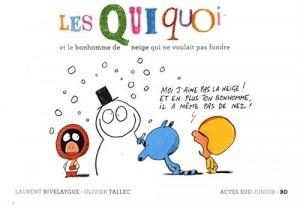 """Afficher """"Les Quiquoi et le bonhomme de neige qui ne voulait pas fondre"""""""