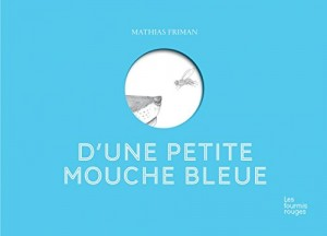 vignette de 'D'une petite mouche bleue (Mathias Friman)'