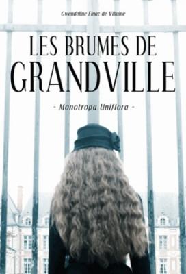 vignette de 'Les brumes de Grandville n° 1<br /> Monotropa uniflora (Gwendoline Finaz de Villaine)'