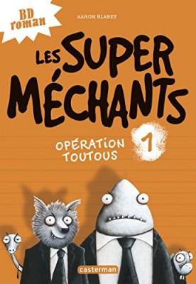 """Afficher """"Les super mechants n° 1 Opération toutous"""""""