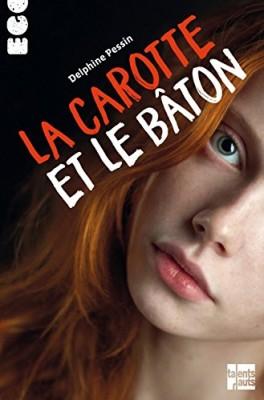 vignette de 'La carotte et le bâton (Delphine Pessin)'