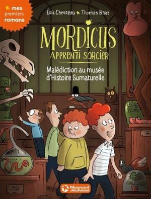 """Afficher """"Mordicus, apprenti sorcier n° 6Malédiction au musée d'histoire surnaturelle"""""""