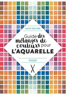 """Afficher """"Guide des mélanges de couleurs pour l'aquarelle"""""""