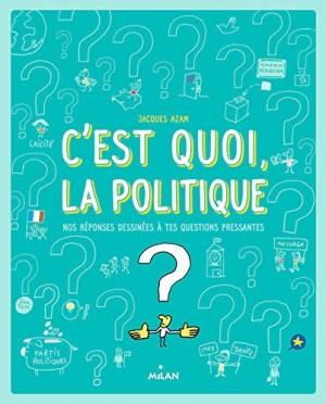 """Afficher """"C'est quoi, la politique ?"""""""