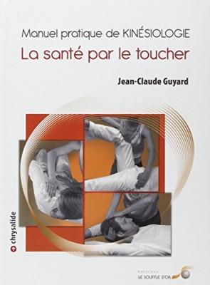 """Afficher """"Manuel pratique de kinésiologie : la santé par le toucher"""""""