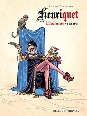"""Afficher """"Henriquet, l'homme-reine"""""""