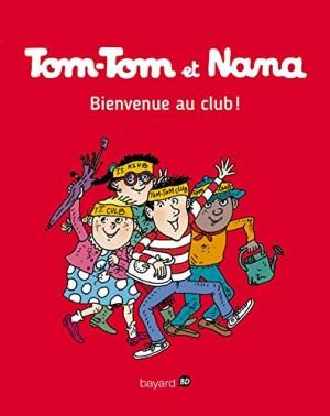 "Afficher ""Tom-Tom et Nana n° Tome 19 Bienvenue au club !"""