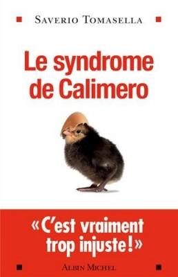 """Afficher """"Le syndrome de Calimero"""""""