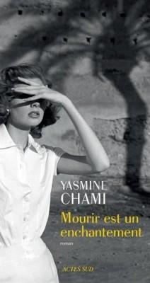 vignette de 'Mourir est un enchantement (Yasmine Chami-Kettani)'
