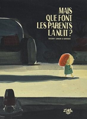 "Afficher ""Mais que font les parents la nuit ?"""