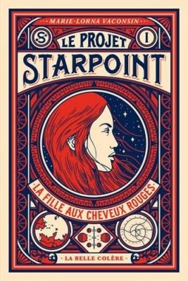 vignette de 'Le projet Starpoint n° 1<br /> La fille aux cheveux rouges (Marie-Lorna Vaconsin)'