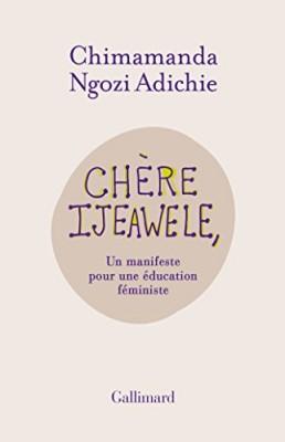 vignette de 'Chère Ijeawele, ou Un manifeste pour une éducation féministe (Chimamanda Ngozi Adichie)'