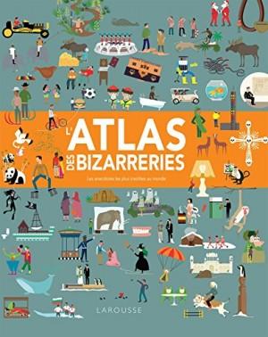 """Afficher """"L'atlas des bizarreries"""""""