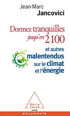 vignette de 'Dormez tranquilles jusqu'en 2100 (Jancovici, Jean-Marc)'