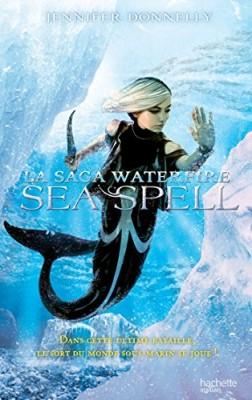 "Afficher ""La saga Waterfire n° Tome 4 Sea Spell"""