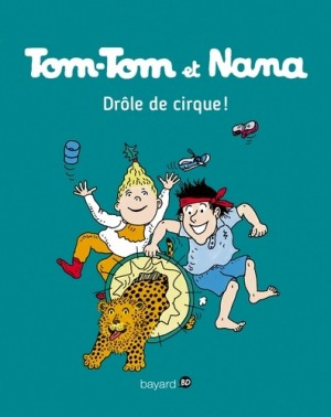 """Afficher """"Tom-Tom et Nana n° 07 Drôle de cirque !"""""""