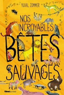"Afficher ""Nos incroyables bêtes sauvages"""