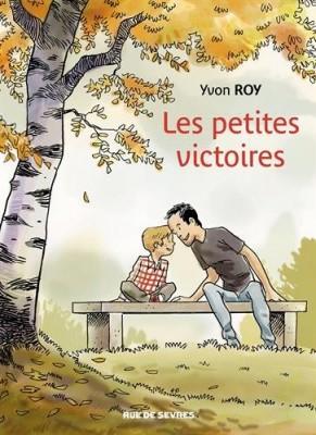 vignette de 'Les petites victoires (Yvon Roy)'