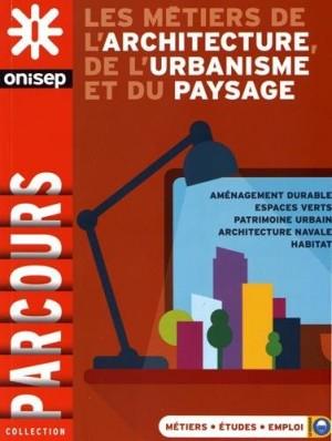 """Afficher """"Les métiers de l'architecture, de l'urbanisme et du paysage"""""""