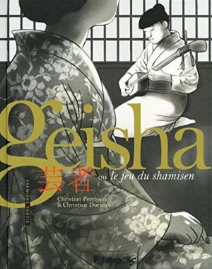 """Afficher """"Geisha ou le jeu du shamisen"""""""