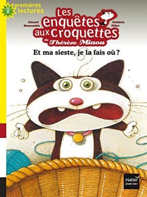 """Afficher """"Les Enquêtes aux croquettes de Thérèse Miaou : Et ma sieste, je la fais où ?"""""""