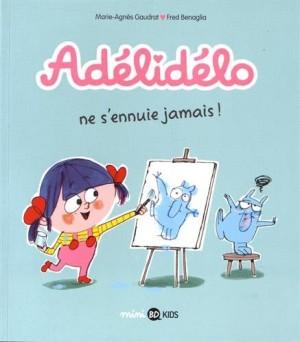 "Afficher ""Adélidélo n° 2 Adélidélo ne s'ennuie jamais !"""
