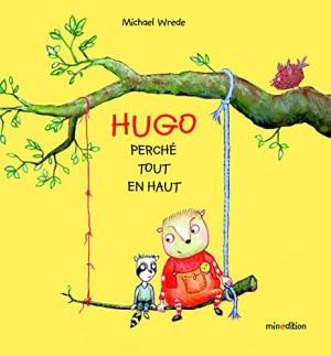 """Afficher """"Hugo, perché tout en haut"""""""