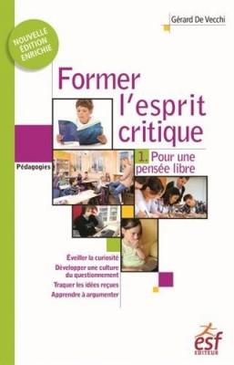 """Afficher """"Former l'esprit critique Pour une pensée libre - Tome 1"""""""