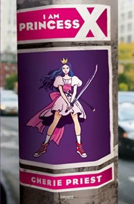 vignette de 'I am Princess X (Cherie Priest)'