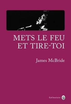 vignette de 'Mets le feu et tire-toi (James McBride)'
