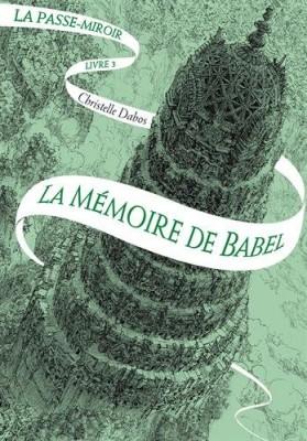 vignette de 'La passe-miroir n° 03<br /> La mémoire de Babel (Christelle Dabos)'