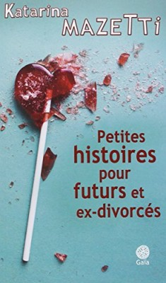 vignette de 'Petites histoires pour futurs et ex-divorcés (Katarina Mazetti)'