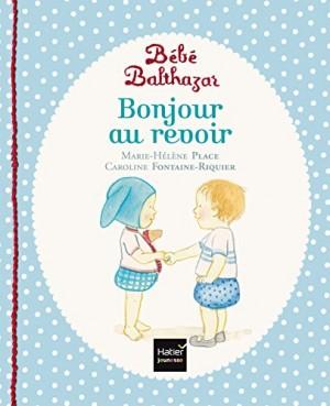 """Afficher """"Bonjour, au revoir"""""""