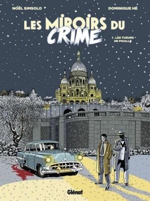 """Afficher """"Les miroirs du crime n° 1 Les Tueurs de Pigalle"""""""