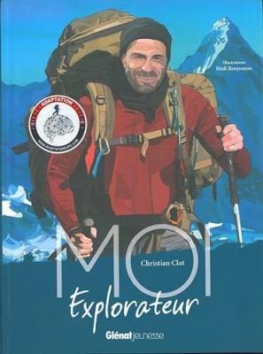 """Afficher """"Moi, Christian Clot, explorateur"""""""