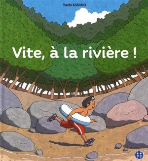 """Afficher """"Vite, à la rivière !"""""""