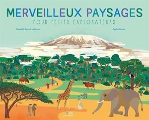 """Afficher """"Merveilleux paysages pour petits explorateurs"""""""