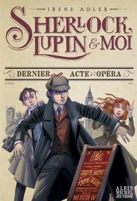 """Afficher """"Sherlock, Lupin & moi n° 02 Dernier acte à l'opéra"""""""