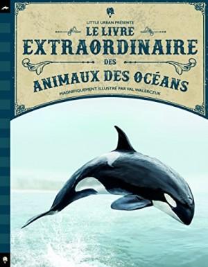 """Afficher """"Le Livre extraordinaire des animaux des océans"""""""
