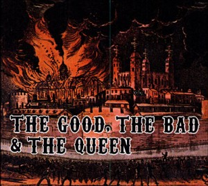 "Afficher ""Good, the Bad and the Queen (The)"""