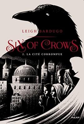 """Afficher """"Six of crows n° 2 La cité corrompue"""""""