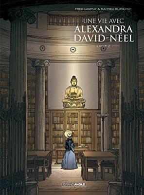 vignette de 'Une vie avec Alexandra David-Néel n° 2<br /> Une Vie avec Alexandra David-Néel (Frédéric CAMPOY)'