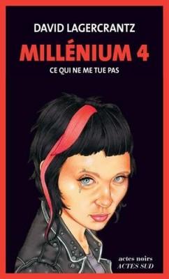vignette de 'Millénium n° 4<br /> Ce qui ne me tue pas (David Lagercrantz)'