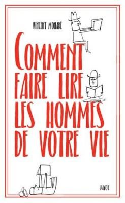 """Afficher """"Comment faire lire les hommes de votre vie"""""""