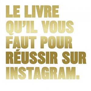 """Afficher """"Le livre qu'il vous faut pour réussir sur Instagram"""""""