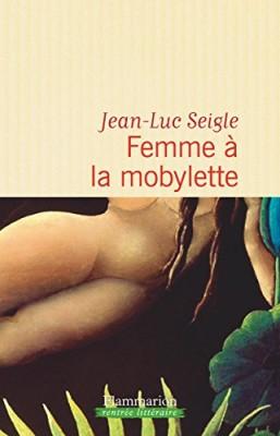 vignette de 'Femme à la mobylette (Jean-Luc Seigle)'
