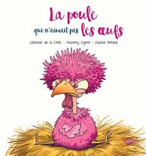 vignette de 'La poule qui n'aimait pas les oeufs (Séverine de La Croix)'