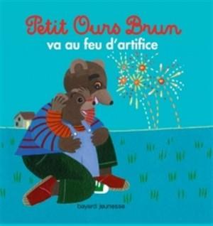 "Afficher ""Petit Ours Brun Petit Ours brun va au feu d'artifice"""
