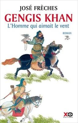 vignette de 'Gengis Khan n° 01<br /> L'homme qui aimait le vent (José Frèches)'